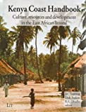 img - for Kenya Coast Handbook: Culture, resources and development in the East African littoral (African Studies Centre (Leiden/The Netherlands)) book / textbook / text book