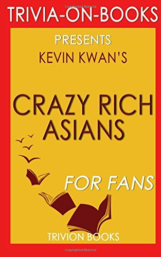 Trivia: Crazy Rich Asians by Kevin Kwan (Trivia-On-Books)