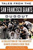 Tales from the San Francisco Giants Dugout, Nick Peters, 1613210299