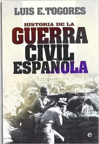 Historia de la Guerra Civil española by Luis E. Togores 2011-11-15: Amazon.es: Luis E. Togores: Libros