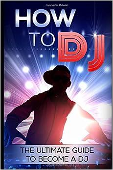 U Torrent Descargar How To Dj: The Ultimate Guide To Become A Dj Buscador De Epub