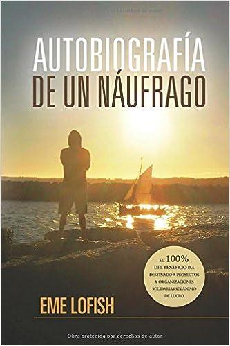 Autobiografía de un náufrago (Spanish Edition)