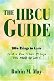 The HBCU Guide, Robin May, 0595357334