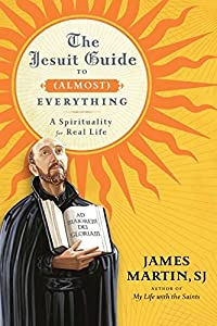 Hardcover The Jesuit Guide to (Almost) Everything: A Spirituality for Real Life Book