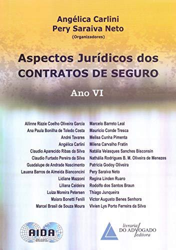 Aspectos Jurídicos dos Contratos de Seguro: ano VI