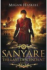 Sanyare: The Last Descendant (The Sanyare Universe) (Volume 1) Paperback