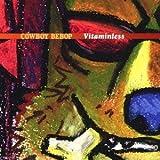 Seatbelts - Cowboy Bebop Vitaminless [Japan CD] VTCL-60326 by Victor Japan