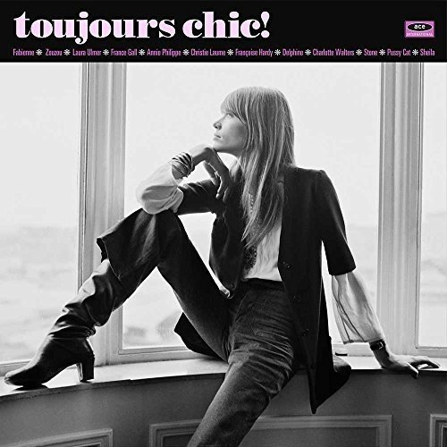 Toujours Chic: More French Girl Singers of (60s Chic Art)