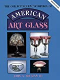 img - for The Collector's Encyclopedia of American Art Glass (American Art Glass: Identification & Values) book / textbook / text book