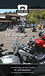 Jaunt to Julian: Mountains, pie, great roads; what else do you need? (Joyride Guru San Diego Day Trip Book 8)