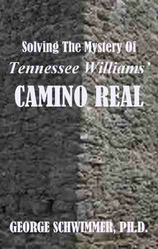 Solving The Mystery Of Tennessee Williams' CAMINO REAL