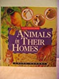 Animals in Their Homes, Anita Ganeri, 0887057551
