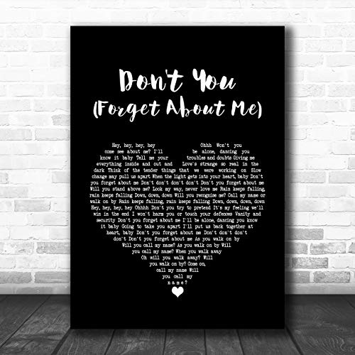 Don't You (Forget About Me) Black Heart Song Lyric Art Music Quote Gift Poster Print -
