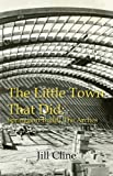 The Little Town That Did, Jill Cline, 160830003X