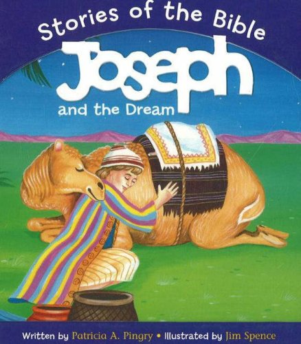 Joseph And the Dream: Based on Genesis 37/46:7 (Stories of the Bible) PDF