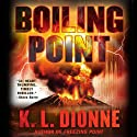 Boiling Point Audiobook by Karen Dionne Narrated by Mark Boyett