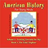 American History for Young Minds - Volume 1, Looking Towards the Sky, Book 1, the First Airplane, Erica M. Cudeyro, 1934925349