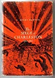 The Siege of Charleston, 1861-1865, E. Milby Burton, 0872491250