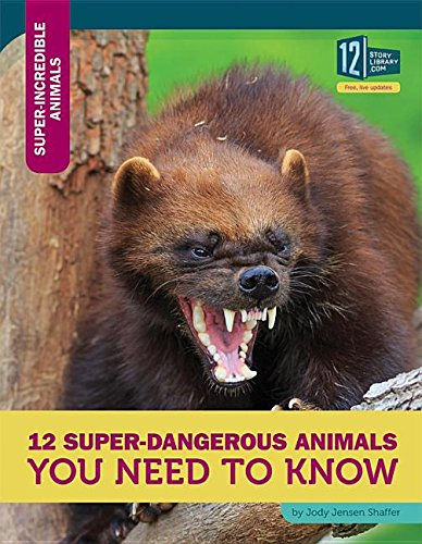 12 Super-Dangerous Animals You Need to Know (Super-incredible Animals)