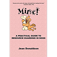 Mine! - A Pratical Guide To Resource Guarding In Dogs