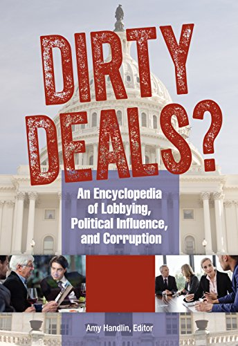 Download Dirty Deals?: An Encyclopedia of Lobbying, Political Influence, and Corruption Pdf
