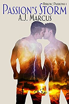 Passion's Storm (Heroic Passions Book 1) by [Marcus, A.J.]