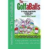 The GolfaBalls: 9 magic golf balls - one little boy - one championship - who will win?