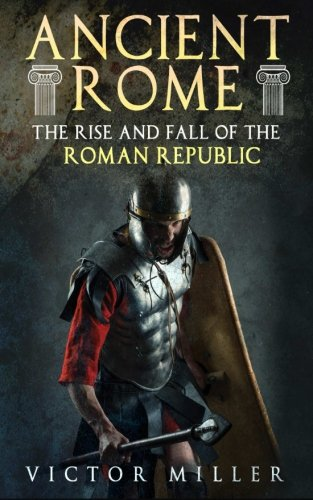 rise of the roman republic essay