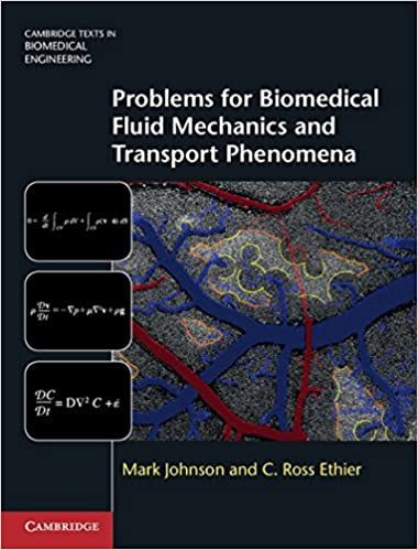 Problems for biomedical fluid mechanics and transport phenomena problems for biomedical fluid mechanics and transport phenomena cambridge texts in biomedical engineering 1st edition fandeluxe Choice Image