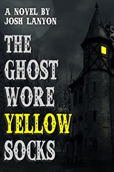 The Ghost Wore Yellow Socks by [Lanyon, Josh]