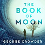 The Book of Moon | George Crowder