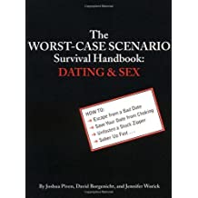 The Worst-Case Scenario Survival Handbook: Dating and Sex