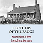 Brothers of the Badge: They Were Lawsmen, Volume 2 | Linda Pool Anderson