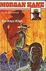 Ku-Klux-Klan (Morgan Kane) par Johnston