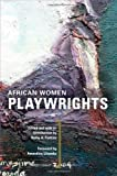 img - for African Women Playwrights book / textbook / text book