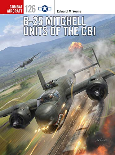 B-25 Mitchell Units of the CBI (Combat Aircraft) ()