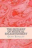 The Zeitgeist of Mystical Enlightenment, Glyn Ridgley, 1497301831