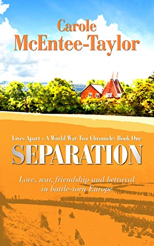 Book: Separation (Lives Apart - A World War Two Chronicle Book 1) by Carole McEntee-Taylor