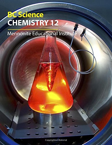 Download BC Science Chemistry 12: Mennonite Educational Institute PDF