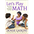 Let's Play Math: How Families Can Learn Math Together-and Enjoy It