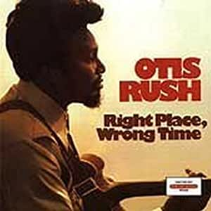 Otis rush right place, wrong time amazon. Com music.