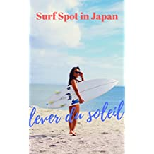 lever du soleil: Spot de surf au Japon (French Edition)