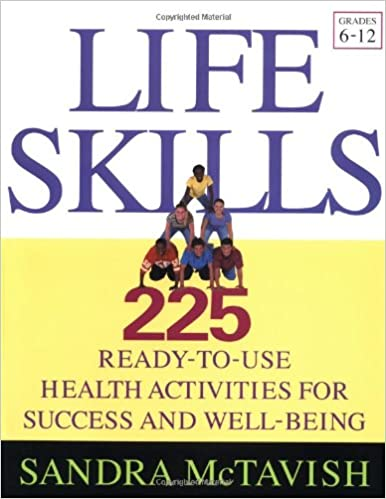 Life Skills: 225 Ready-to-Use Health Activities for Success and ...