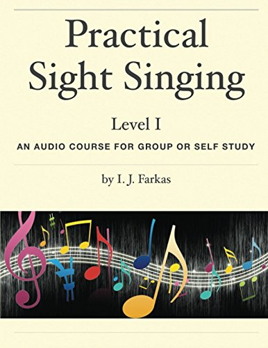 Practical Sight Singing, Level 1: An Audio Course For Group Or Self Study