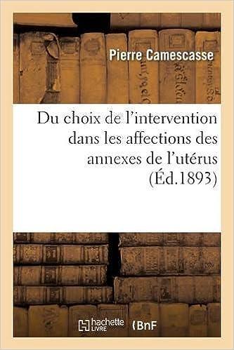 Du choix de l'intervention dans les affections des annexes de l'utérus epub pdf