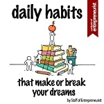 Daily Habits That Make or Break Your Dreams |  Staff of Entrepreneurist