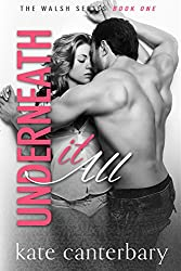 Underneath It All (The Walsh Series Book 1)