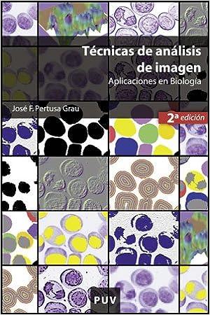 Técnicas de análisis de imagen, (2a ed.): Aplicaciones en