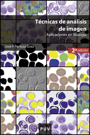 Descargar Libro Técnicas De Análisis De Imagen, : Aplicaciones En Biología José F. Pertusa Grau