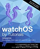 img - for watchOS by Tutorials Third Edition: Making Apple Watch Apps with watchOS 4 and Swift 4 book / textbook / text book
